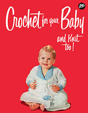 crochet for your baby and knit too